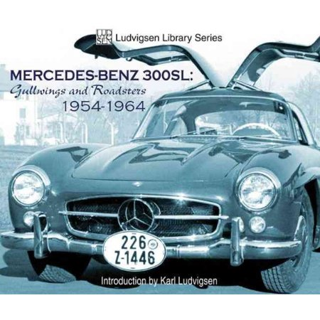 Mercedes Benz 300Sl  Gullwings And Roadsters 1954 1964