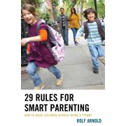 29 Rules for Smart Parenting: How to Raise Children Without Being a Tyrant (Paperback)
