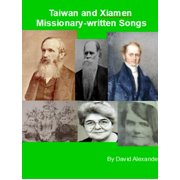 Taiwan and Xiamen Missionary Written Songs - eBook