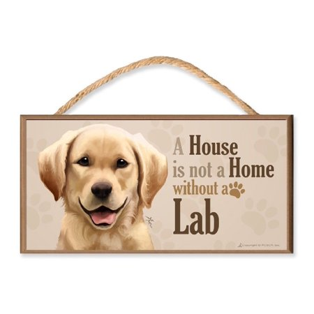 """Yellow Lab 2 v3 """"A House is Not a Home without a Lab"""" Dog Sign / Plaque featuring the art of Scott Rogers"""