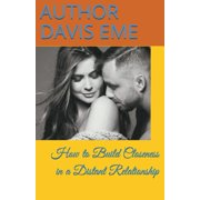How to Build Closeness in a Distant Relationship (Paperback)