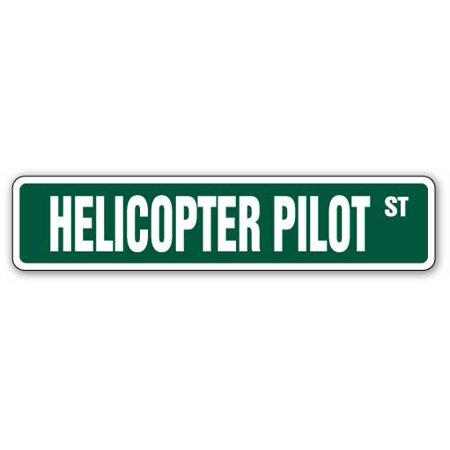 HELICOPTER PILOT Street Sign military us army copter flying | Indoor/Outdoor |  24