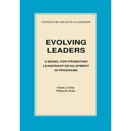 Evolving Leaders: A Model for Promoting Leadership Development in Programs - (Best Leadership Development Programs)