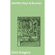 Worldly Ways & Byways - eBook