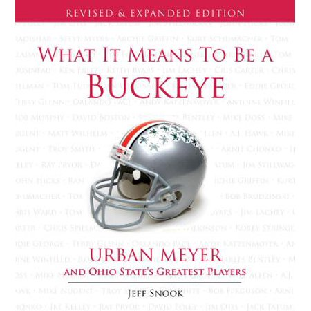 What It Means to Be a Buckeye : Urban Meyer and Ohio State's Greatest - Jeff Francoeur Player