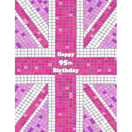 Happy 95th Birthday : Pink Union Jack Themed Notebook, Journal, Diary, 105 Lined Pages, Cute Birthday Gifts for 95 Year Old Women, Mom, Great Grandma, Best Friend, Book Size 8 1/2 X 11](Happy Tree Friends Halloween Theme)