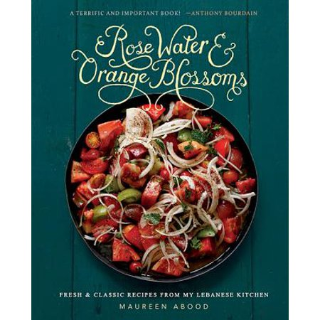 Rose Water and Orange Blossoms : Fresh & Classic Recipes from my Lebanese Kitchen (Orange Halloween Cupcakes Recipes)