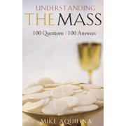 Understanding the Mass : 100 Questions, 100 Answers