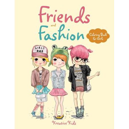 Friends and Fashion Coloring Book for Girls (Halloween Coloring Pages For Girls)