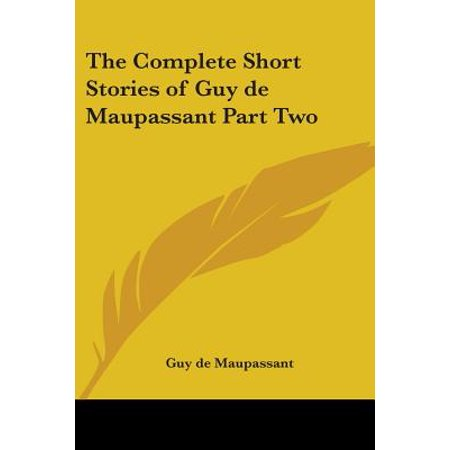 The Complete Short Stories Of Guy De Maupassant Part Two Paperback