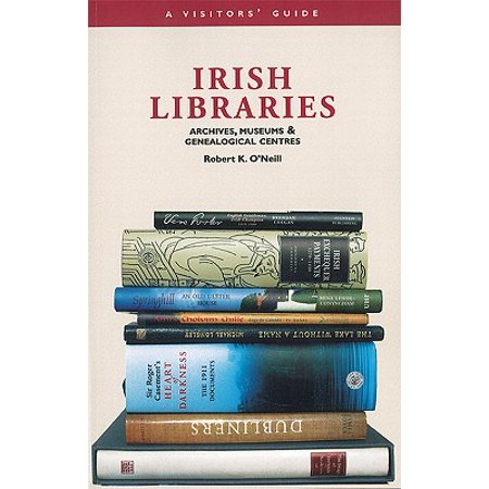Irish Libraries: Archives, Museums & Genealogical Centres: A Visitor's Guide - (The Georges Pompidou Centre And Museum Of Art)