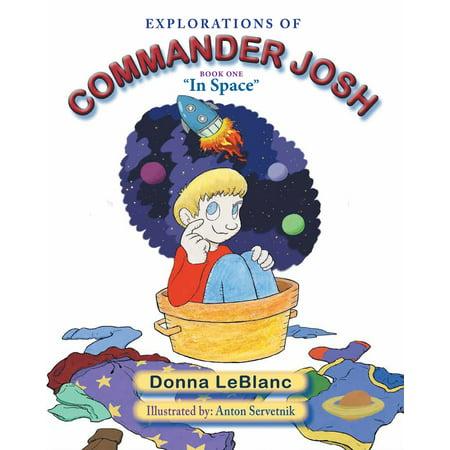 Explorations of Commander Josh, Book One: