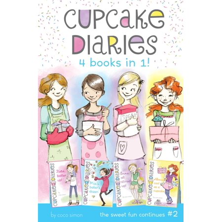 Cupcake Diaries   4 Books In 1   Katie  Batter Up   Mias Bakers Dozen  Emma All Stirred Up   Alexis Cool As A Cupcake