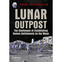 Lunar Outpost : The Challenges of Establishing a Human Settlement on the Moon