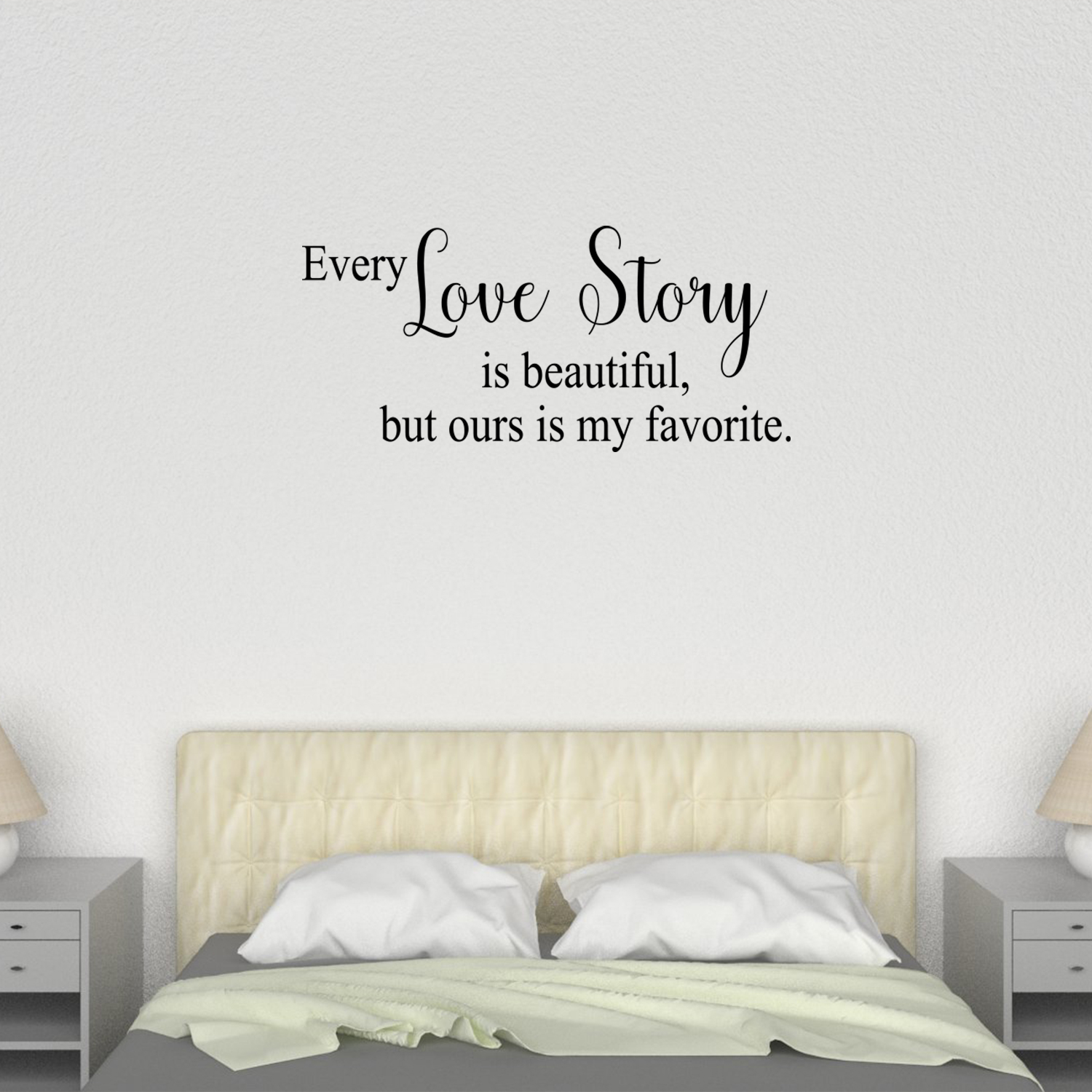 Every Love Story Is Beautiful But Ours Is My Favorite Wall Decal Sticker Mural Vinyl Art Home Decor Romantic Quotes And Sayings Dp630 Walmart Com Walmart Com