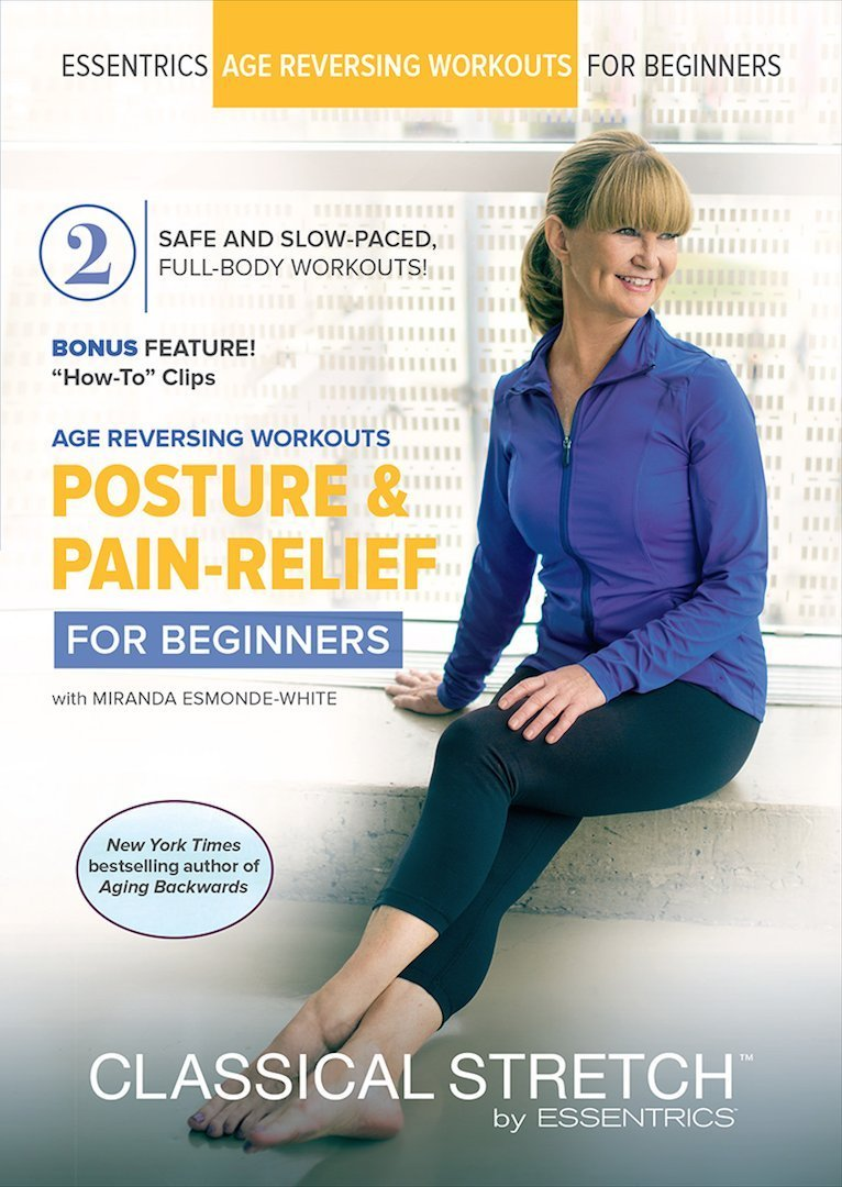 Classical Stretch by Essentrics - Age Reversing Workouts: Posture & Pain Relief for Beginners