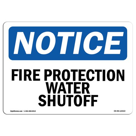 Fire Protection Water (OSHA Notice Sign - Fire Protection Water Shutoff | Choose from: Aluminum, Rigid Plastic or Vinyl Label Decal | Protect Your Business, Construction Site, Warehouse & Shop Area |  Made)