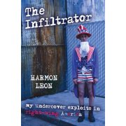 The Infiltrator: My Undercover Exploits in Right-wing Americ