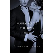Marrying to the Boss Trilogy - eBook