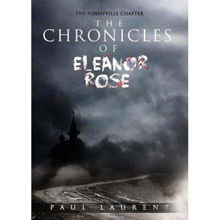 The Chronicles of Eleanor Rose -- Smc by