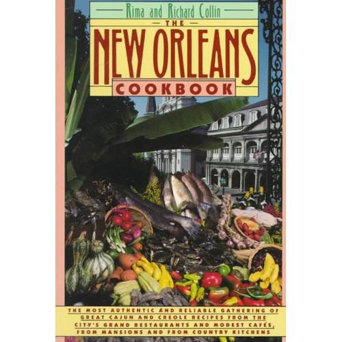 The New Orleans Cookbook: Creole, Cajun, and Louisiana French Recipes Past and Present