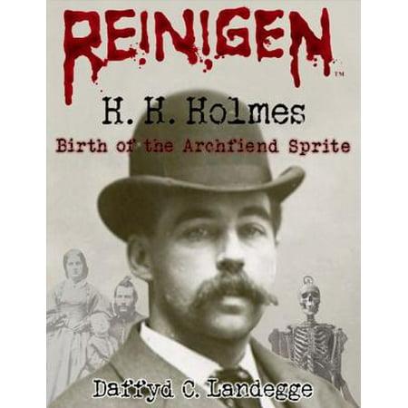 Reinigen: H. H. Holmes - 1. Birth of the Archfiend Sprite - - Spirit Products