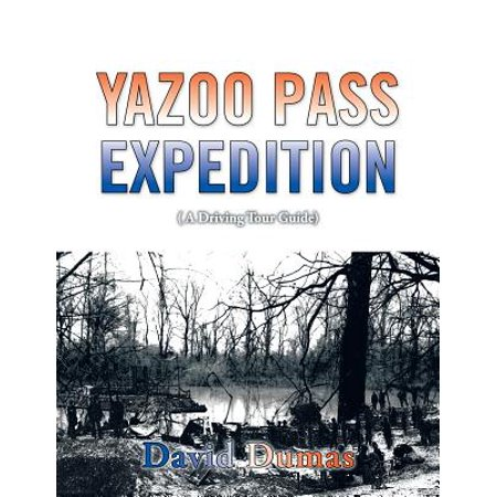 Yazoo Pass Expedition, a Driving Tour Guide - (Yazoo Only Yazoo The Best Of Yazoo)