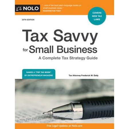 Tax Savvy for Small Business : A Complete Tax Strategy Guide Complete Small Business Guide Book