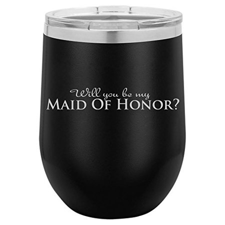 Lik M Aid (12 oz Double Wall Vacuum Insulated Stainless Steel Stemless Wine Tumbler Glass Coffee Travel Mug With Lid Will You Be My Maid Of Honor)