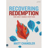 Recovering Redemption Bible Study Book : How Christ Changes Everything