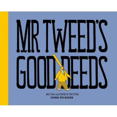 Mr  Tweeds Good Deeds