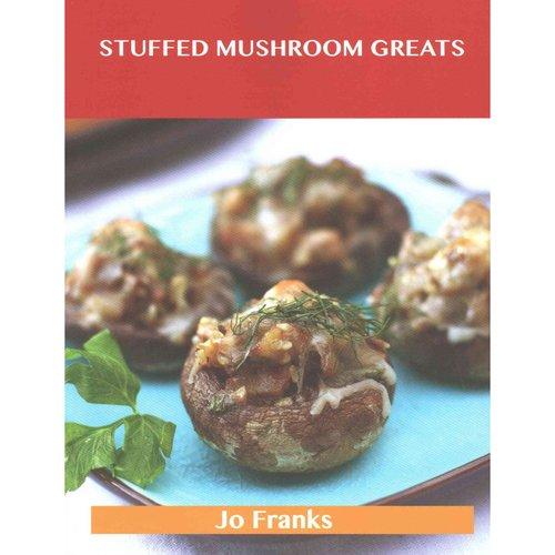Stuffed Mushroom Greats