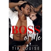 Boss of Me: An enemies-to-lovers, stand-alone romance. (Paperback)
