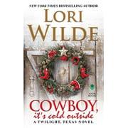 Twilight, Texas: Cowboy, It's Cold Outside: A Twilight, Texas Novel (Paperback)