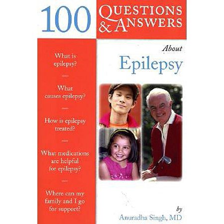 100 Questions & Answers about Epilepsy (Questions And Answers About The Digestive System)