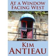 At a Window Facing West - eBook