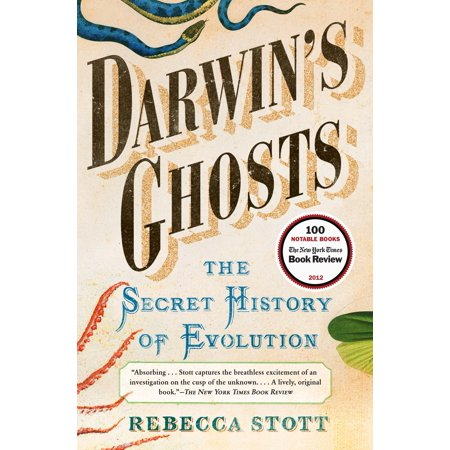 Darwin's Ghosts : The Secret History of -