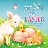 God Bless Book: God Bless Our Easter (Board Book)