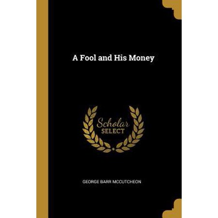 A Fool and His Money Paperback