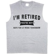 Funny Retirement Gifts Retired Men's Sleeveless T-shirt Muscle Tee
