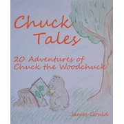 Chuck Tales: 20 Adventures of Chuck the Woodchuck - eBook