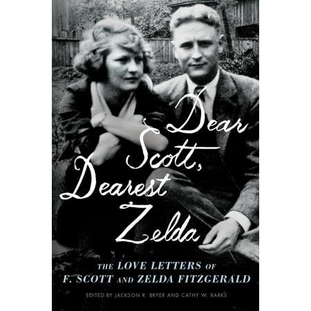 Dear Scott, Dearest Zelda : The Love Letters of F. Scott and Zelda