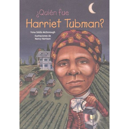 Qui N Fue Harriet Tubman   Who Was Harriet Tubman