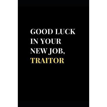 Good Luck In Your New Job, Traitor : Funny Sarcasm Coworker Gag Gift Lined Notebook