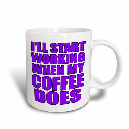 3dRose Ill start working when my coffee does, Purple - Ceramic Mug, - When Do Halloween Stores Open