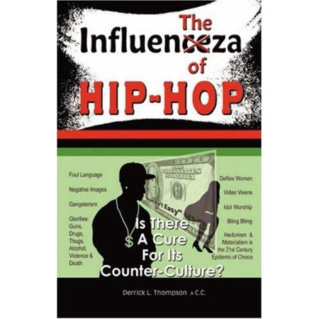 The Influenza Of Hip Hop  Is There A Cure For Its Counter Culture