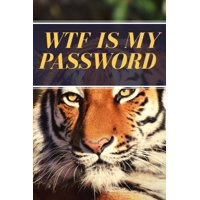 WTF is My Password : Password Logbook. Organize and Store Web Addresses, Usernames, and Passwords in One Convenient Location (Alphabetized Pages)