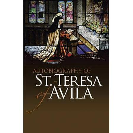 Autobiography of St. Teresa of Avila (Teresa Of Avila Christ Has No Body)