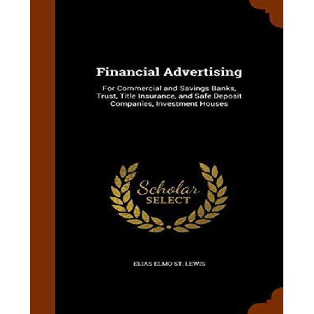Financial Advertising  For Commercial And Savings Banks  Trust  Title Insurance  And Safe Deposit Companies  Investment Houses