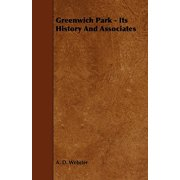 Greenwich Park - Its History and Associates